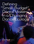 "Defining ""Small-Budget"" Dance Makers in a Changing Dance Ecology"