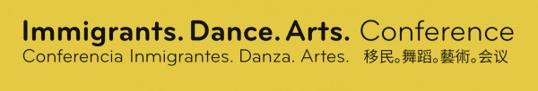 Immigrants. Dance. Arts. Conference in English, Spanish, and Chinese