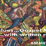 "Emmett Wigglesworth ""Jazz...Rhythm & Blues...Gospel Music..to make you see….with written notes from a trip around a world"""