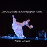 "A photo of  female dancer in white dress with the text: ""Elena Notkina's Choreographic Works Online Concert"