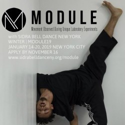 WINTER | MODULE19 JANUARY 14-20, 2019 IN NEW YORK CITY WITH SIDRA BELL DANCE NEW YORK APPLY BY NOVEMBER 16 AT www.sidrabelldanceny.org/module