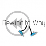 Text Rewind to Why overlaid over a rewind icon with two feet walking the opposite way
