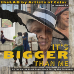 "theLAB By Artists of Color presents ""It's BIGGER Than Me"", an experimental film Poster"