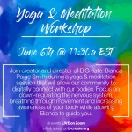 B. Create. Symposium 2020's Yoga & Meditation workshop is taking place on Saturday, June 6th at 11:30am EST (4:30pm GMT)