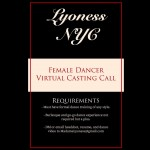 LYONESS NYC Requirements:  - Must have formal dance training.   - Burlesque and go-go dance experience not requir