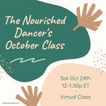 Picture of The Nourished Dancer's October Class / Sat Oct 24 12-1:30p ET