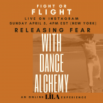 Fight or Flight: Releasing Fear w LÎLA – Dance Alchemy for the Soul©