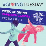 "A kid and adult dancing overlaid over a block with text stating ""Week of Giving In-Person Classes. December 1-4"""