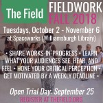 Fieldwork Fall 2018 workshop schedule flyer