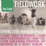 The Field's Fieldwork Spring 2018 workshop: March 26-May 29