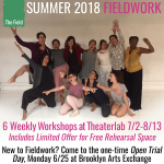 Summer 2018 Fieldwork Workshop + Rehearsal Space flyer with 2017 cohort