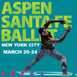Aspen Santa Fe Ballet; 3/20-24 @ The Joyce Theater