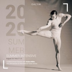 In shades of grey and taupe, a dancer reaches one hand toward her outstretched foot. He other hand brushes her ribs. Large text reads GALLIM Summer Intensive 2020, August 10-14 & 17-21. Curated virtual classes with Andrea Miller, GALLIM dancers, & international guest artists