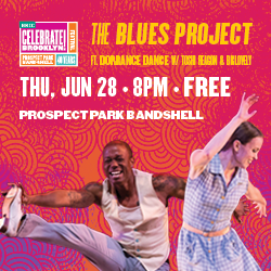 Ad for free show on Thu, June 28: The Blues Project featuring Dorrance Dance with Toshi Reagon & BIGLovely