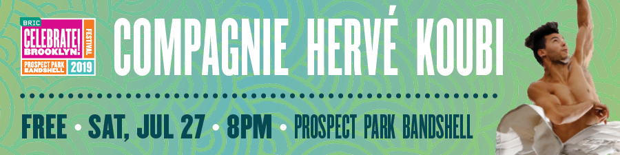 Compagnie Hervé KOUBI Free Performance on Saturday, July 27 at 8PM at the Prospect Park Bandshell