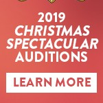 2019 Christmas Spectacular Auditions