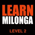 7:20 - 8:35pm - LEVEL 2 Milonga