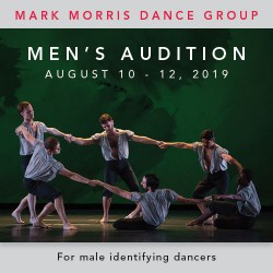 Mark Morris Dance Group men's audition for male-identifying dancers, August 10-12, 2019.