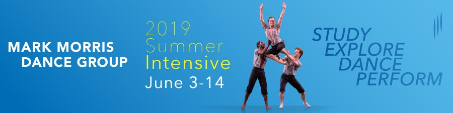 Mark Morris Summer Intensive 2019, June 3-14. Study. Explore. Dance. Perform.