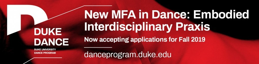 Duke University's New MFA in Dance: Embodied Interdisciplinary Praxis. Now accepting applications for Fall 2019.